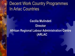 Decent Work Country Programmes In Arlac Countries