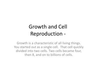 Growth and Cell  Reproduction -