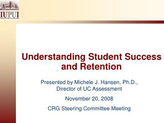 Presented by Michele J. Hansen, Ph.D., Director of UC Assessment November 20, 2008