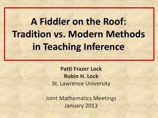 A Fiddler on the Roof: Tradition  vs.  Modern Methods in Teaching Inference
