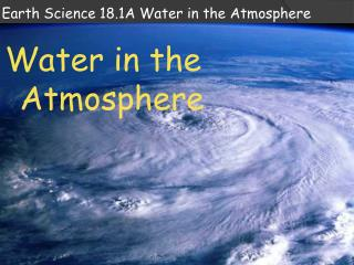 Earth Science 18.1A Water in the Atmosphere
