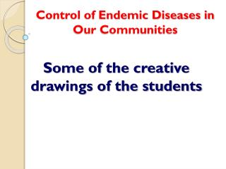 Control of Endemic Diseases in Our Communities