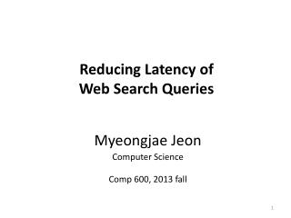 Reducing Latency  of  Web Search Queries