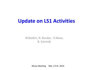 Update on LS1 Activities