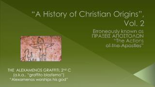 """A  History of Christian  Origins"", Vol. 2"