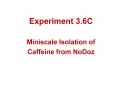 Experiment 3.6C    Miniscale Isolation of Caffeine from NoDoz