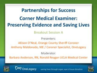 Partnerships for Success    Corner Medical Examiner:  Preserving Evidence and Saving Lives