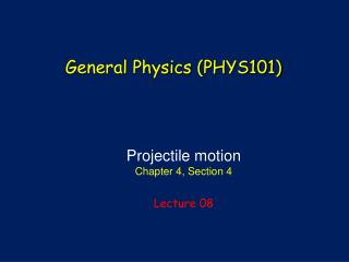Projectile motion Chapter 4, Section 4 Lecture 08