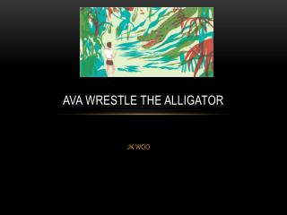 Ava wrestle the alligator