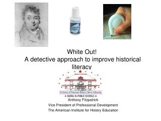 White Out!  A detective approach to improve historical literacy