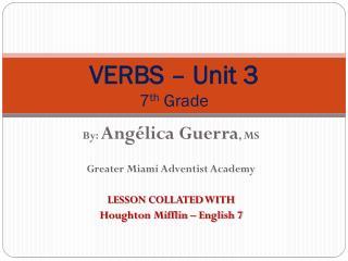VERBS – Unit 3 7 th Grade