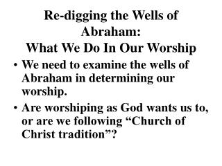 Re-digging the Wells of Abraham: What We Do In Our Worship