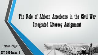 The Role of African Americans in the Civil War  Integrated Literacy Assignment