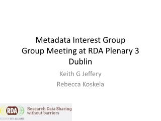 Metadata Interest Group Group  Meeting at RDA Plenary 3 Dublin
