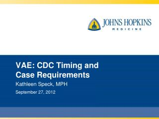 VAE: CDC Timing and  Case Requirements