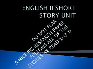 ENGLISH II SHORT STORY UNIT
