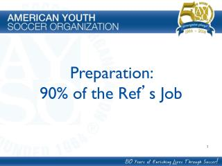 Preparation:  90% of the Ref ' s Job