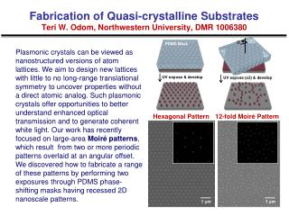 Fabrication of Quasi-crystalline Substrates Teri W. Odom, Northwestern University, DMR 1006380