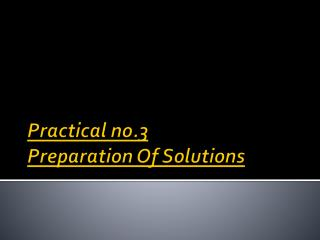 Practical no.3 Preparation Of Solutions