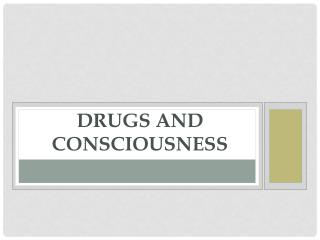 Drugs and Consciousness