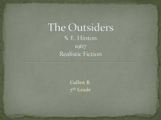 The Outsiders S. E. Hinton 1967 Realistic Fiction