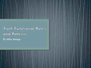 Truth Functional Rules and Patterns