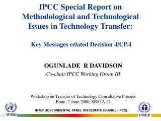 IPCC Special Report on Methodological and Technological Issues in Technology Transfer:  Key Messages related Decision 4/