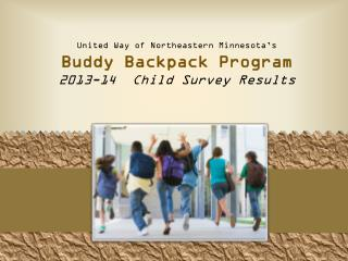 United Way of Northeastern Minnesota's  Buddy Backpack Program 2013-14   Child Survey  Results