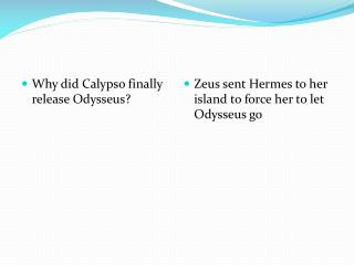 Why did Calypso finally release Odysseus?