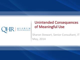 Unintended Consequences of Meaningful Use