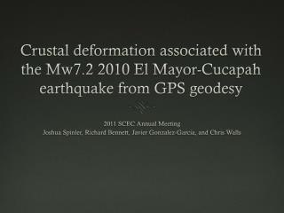 Crustal deformation associated with the Mw7.2 2010 El Mayor- Cucapah  earthquake from GPS geodesy