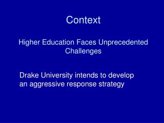 Context Higher Education Faces Unprecedented Challenges