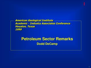 American Geological Institute Academic - Industry Associates Conference Houston, Texas 1999