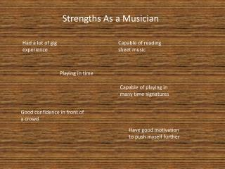 Strengths As a Musician