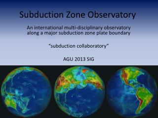 Subduction  Zone Observatory