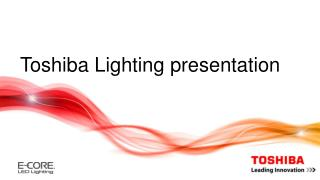 Toshiba  Lighting presentation