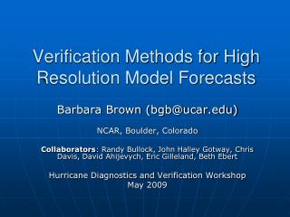 Verification Methods for High Resolution Model Forecasts