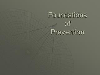 Foundations  of  Prevention