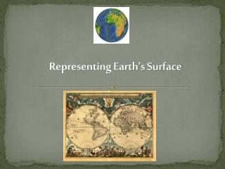 Representing Earth's Surface