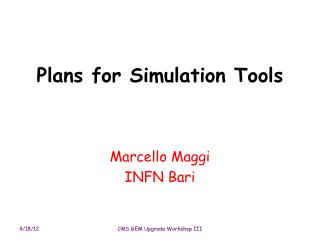 Plans for Simulation Tools