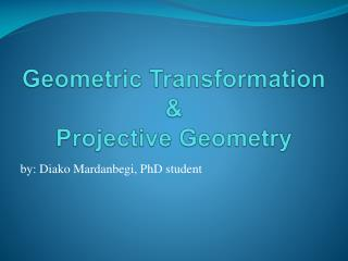 Geometric Transformation  & Projective Geometry