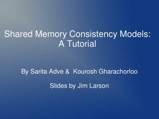Shared Memory Consistency Models: A Tutorial
