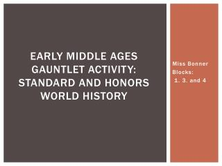 Early Middle Ages Gauntlet Activity: Standard and Honors World History