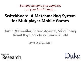 Switchboard: A Matchmaking System for Multiplayer Mobile Games