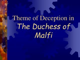 Theme of Deception in The Duchess of Malfi