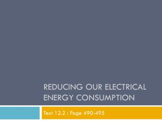 Reducing Our Electrical Energy Consumption