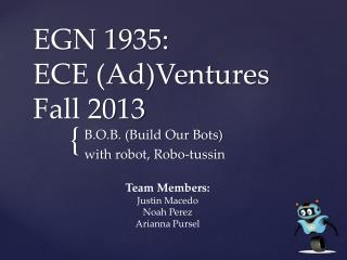 EGN 1935:  ECE (Ad)Ventures Fall 2013