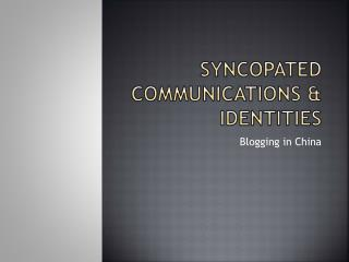 Syncopated Communications & Identities