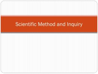Scientific Method and Inquiry