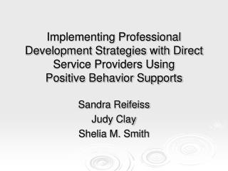 Implementing Professional Development Strategies with Direct Service Providers Using  Positive Behavior Supports